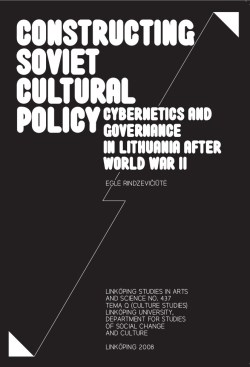 Rindzeviciute_Egle_Constructing_Soviet_Cultural_Policy
